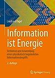 Information ist Energie: Definition und Anwendung eines physikalisch begründeten Informationsbegriffs (German Edition)