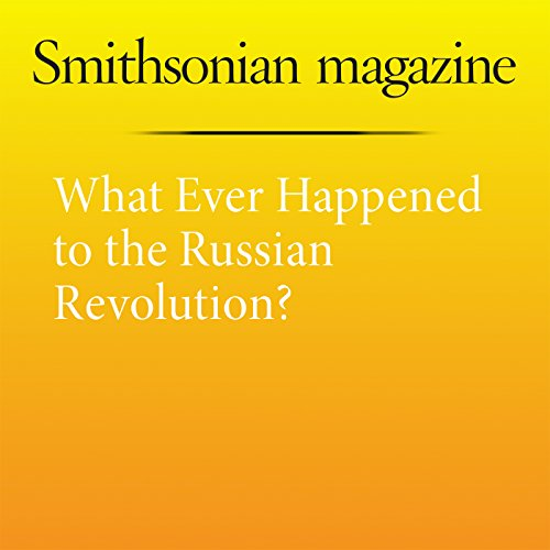 What Ever Happened to the Russian Revolution? cover art