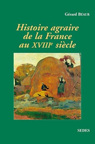 Histoire agraire de la France au XVIIIe siècle: inerties et changements dans les campagnes françaises entre 1715 et 1815 (DD.HIST.MASTER)