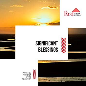 Significant Blessings - New Age Music For Deep Relaxation