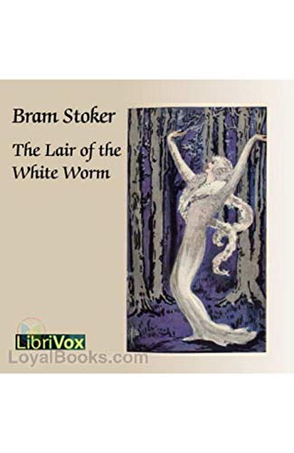 The Lair of the White Worm (Illustrated) (English Edition)