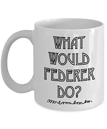 N\A Jugadores de Tenis: ¿qué haría Federer? Taza de café de Roger Federer, Divertido, Taza, té, Regalo para Navidad, día del Padre, Navidad, papá, Aniversario, día de la Madre, papá, corazón