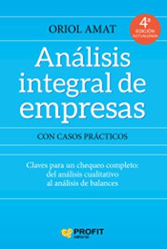 Análisis integral de empresas: Claves para un chequeo completo: desde el análisis cualitativo al análisis de balances