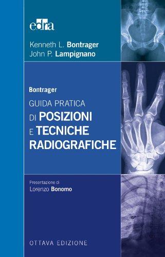 Bontrager. Guida pratica di posizioni e tecniche radiografiche