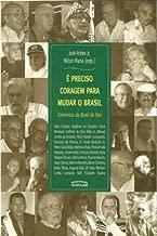 É Preciso Coragem Para Mudar o Brasil de José Arbex Jr.; Nilton Viana (Orgs.) pela Expressão Popular (2006)