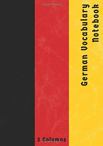 German Vocabulary Notebook 3 Columns: Vocabulary Notepad | Foreign Language Vocabulary Learning Notebook | A4 Size | Vintage German Flag