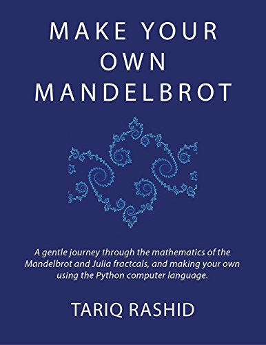 Make Your Own Mandelbrot (English Edition)