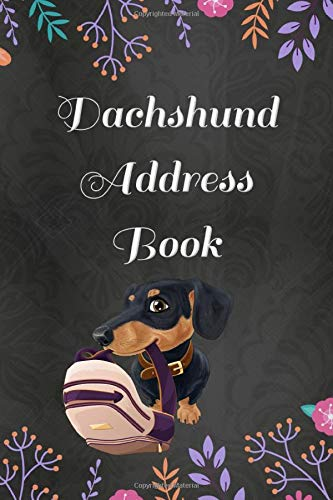 Dachshund Address Book with Tabs: (Large Print) With Funny 'What My Wiener Might Say If It Could Talk' Quotes on Random Pages (Address books for women)