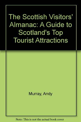 The Scottish Visitors Almanac: A Guide to Scotland's Top Tourist Attractions
