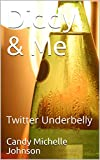 Diddy & Me: Twitter Underbelly (English Edition)