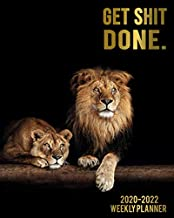 Get Shit Done. 2020-2022 Weekly Planner: Pretty Wild Lions 3 Year Organizer and Planner with Weekly Spread Views - Three Year Schedule Agenda with To-Do's, Notes, Motivational Quotes and Vision Boards