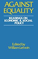 Against Equality: Readings on Economic and Social Policy