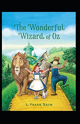 The Wonderful Wizard of OZ: a claasics 100th anniversary :illustrated edition