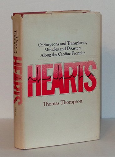 Hearts: of surgeons and transplants, miracles and disasters along the cardiac frontier - medicalbooks.filipinodoctors.org