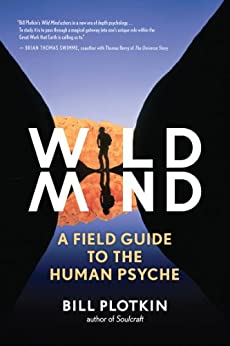 Wild Mind: A Field Guide to the Human Psyche by [Bill Plotkin]