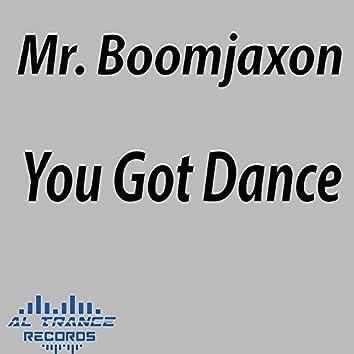 You Got Dance