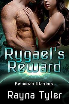 Rygael's Reward: Sci-fi Alien Romance (Ketaurran Warriors Book 4) by [Rayna Tyler]