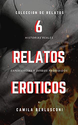 6 Relatos eróticos.: Colección de experiencias reales escritas por autores anónimos. (1)