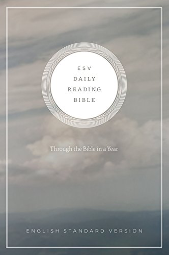 ESV Daily Reading Bible: Through the Bible in 365 Days, based on the popular M'Cheyne Bible Reading Plan