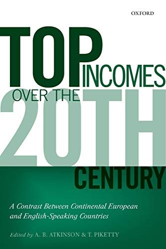 Top Incomes over the Twentieth Century: A Contrast between continental European and English-Speaking Countries: A Contrast Between European and English-Speaking Countries