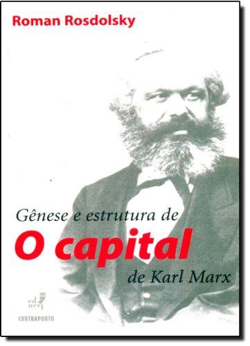 Genese e Estrutura de o Capital