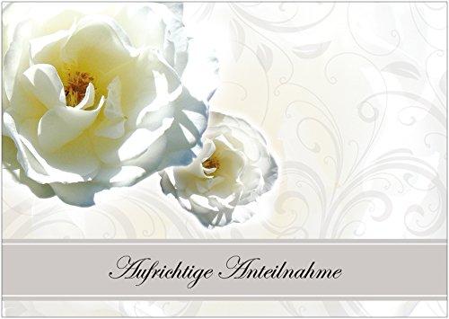 Beileidskarte Aufrichtige Anteilnahme Trauerkarte/Kondolenzkarte mit weißen Rosen und floralen Ornamenten im Hintergrund. (Mit Umschlag) (1)