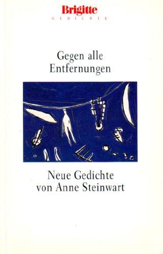 Gegen alle Entfernung: Neue Gedichte (Brigitte Bücher)