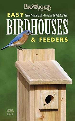 Compare Textbook Prices for Easy Birdhouses & Feeders: Simple Projects to Attract & Retain the Birds You Want Birdwatcher's Digest Illustrated Edition ISBN 0789172004626 by Berger, Michael