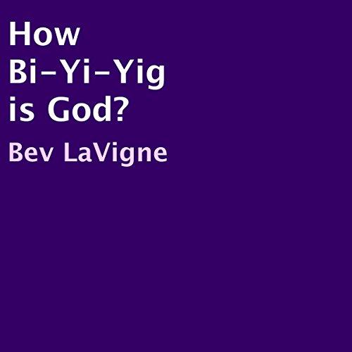 How Bi-Yi-Yig Is God? audiobook cover art