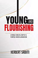 Young and Flourishing: A Rising Fearless Crop of a Purpose Driven Generation