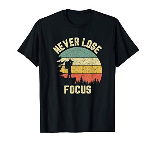 Funny Photographer Shirt Camera Never Lose Focus Photography T-Shirt