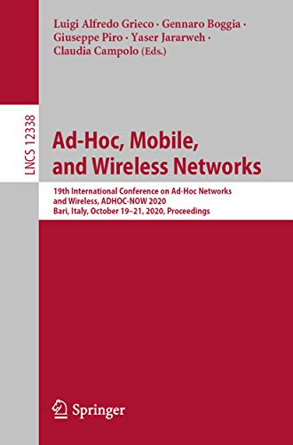 Ad-Hoc, Mobile, and Wireless Networks: 19th International Conference on Ad-Hoc Networks and Wireless, ADHOC-NOW 2020, Bari, Italy, October 19–21, 2020, ... Science Book 12338) (English Edition)