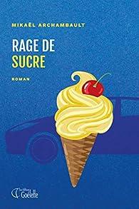 Rage de sucre par Mikaël Archambault (II)