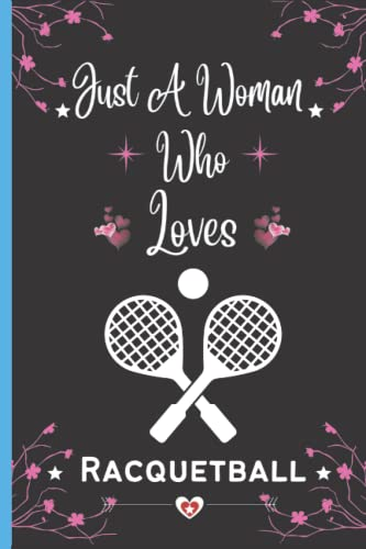 Compare Textbook Prices for Just A Woman Who Loves Racquetball: Perfect Racquetball Notebook Journals, Blank Lined Notebook Journal, Racquetball Writing Notes Journal, Notebook ... Birthday/Christmas Journal For Womans,vol-10  ISBN 9798499129388 by Press, Razina