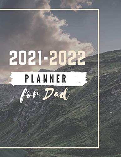 2021-2022 Planner for Dad: Planner 2021-2022 with 2021-2022 Monthly Planner, Calendar Planner, Brithday reminder, Weekly planner. Plan and schedule your next two years