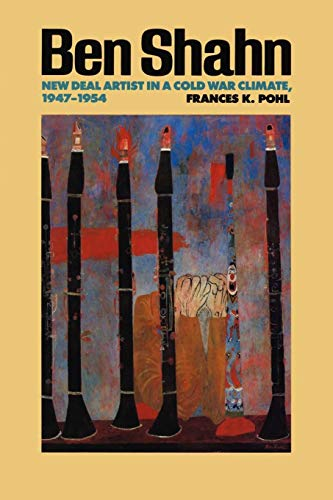 Download Ben Shahn: New Deal Artist in a Cold War Climate, 1947-1954 (American Studies) 0292755384