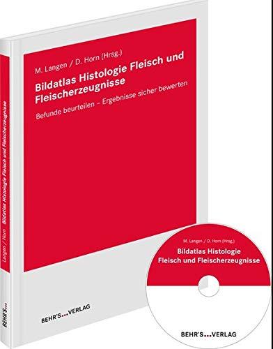 Bildatlas Histologie Fleisch und Fleischerzeugnisse: Befunde beurteilen - Ergebnisse sicher bewerten