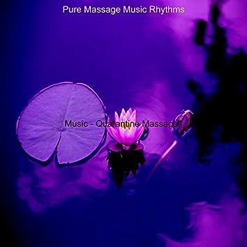 Music - Quarantine Massages