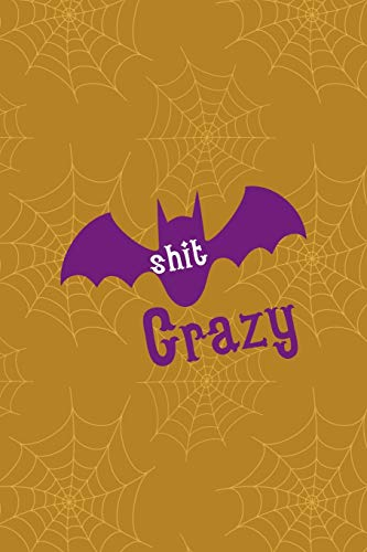 I'm Bat Shit Crazy For You: Notebook Journal Composition Blank Lined Diary Notepad 120 Pages Paperback Mustard Spiderweb Bat K