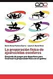 La Preparacion Fisica de Ajedrecistas Escolares: Conjunto de juegos pre-deportivos para favorecer la preparación física en el ajedrez