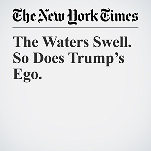 The Waters Swell. So Does Trump's Ego. copertina