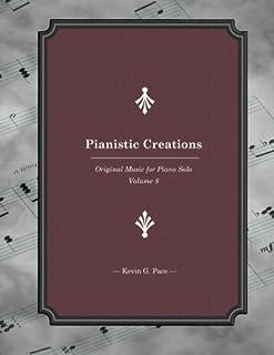 Pianistic Creations: Piano Solos Book 8: Piano Solos