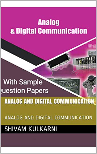 ANALOG AND DIGITAL COMMUNICATION WITH SAMPLE QUESTION PAPERS: ANALOG AND DIGITAL COMMUNICATION...