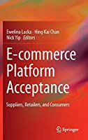 E-commerce Platform Acceptance: Suppliers, Retailers, and Consumers