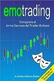 Emotrading: Conquista el Arma Secreta del Trader Exitoso