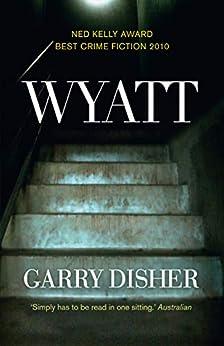 Wyatt (Wyatt Series) by [Garry Disher]