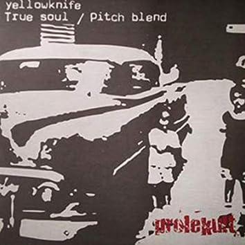 True Soul / Pitch Blend