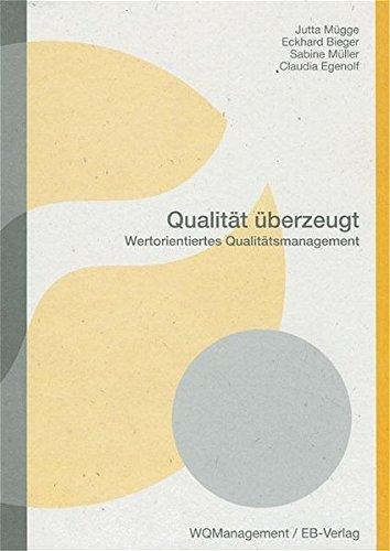 Qualität überzeugt: Wertorientiertes Qualitätsmanagement. Der rote Faden für Entscheidungen im Unternehmen /Gemeinden by Eckhard Bieger (2004-08-01)