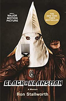 Black Klansman: Race, Hate, and the Undercover Investigation of a Lifetime by [Ron Stallworth]