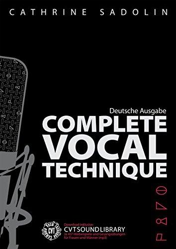 Complete Vocal Technique - Deutsche Ausgabe: Lehrmaterial für Gesang